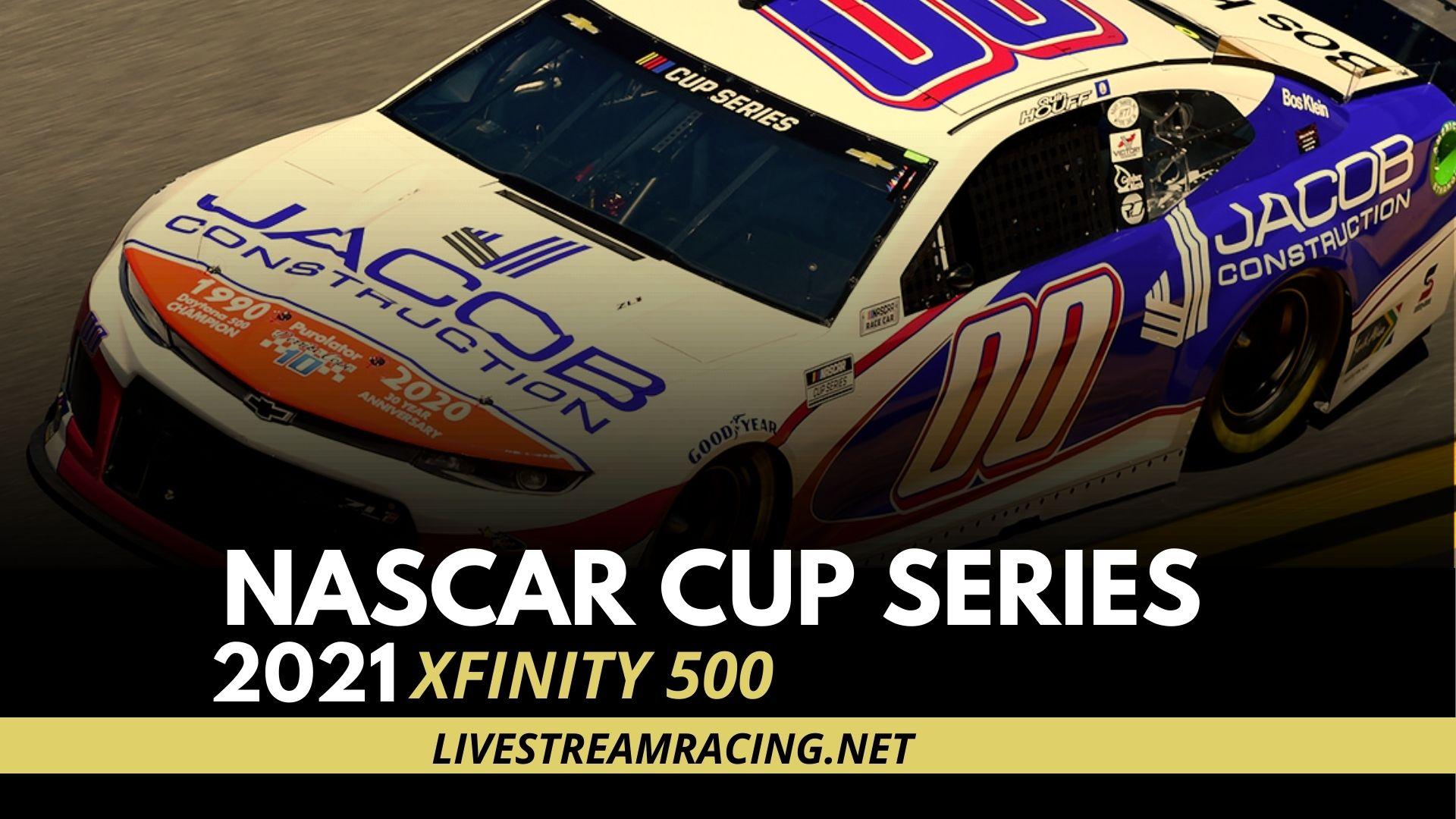 Nascar Xfinity 500 Live Stream 2021 - Cup Series